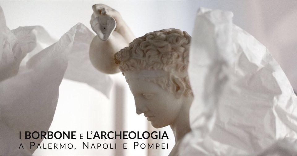 I Borbone e l'archeologia a Palermo, Napoli e Pompei