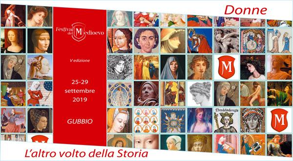 Festival del Medioevo 2019 Donne. L'altro volto della storia Medio Evo Gubbio Umbria