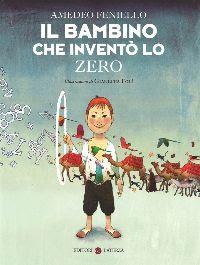 Il bambino che inventò lo zero Amedeo Feniello