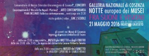 Galleria Nazionale di Cosenza - Notte Europea dei Musei 2016 - Fra suoni e visioni