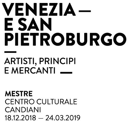Venezia e San Pietroburgo. Artisti, principi e mercanti mostre Mestre Centro Culturale Candiani