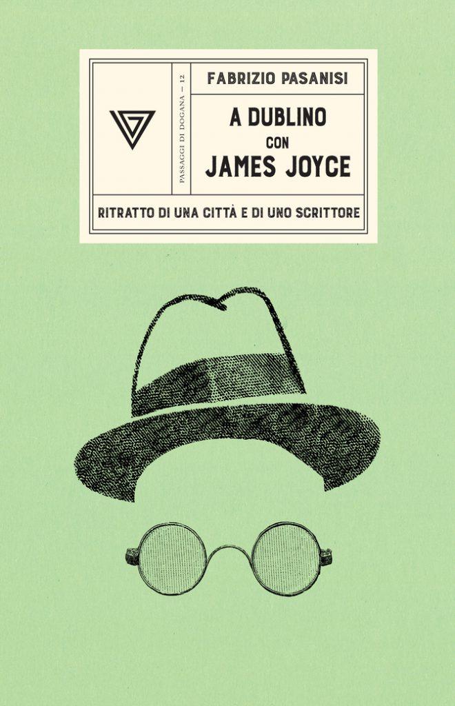 Fabrizio Pasanisi A Dublino con James Joyce
