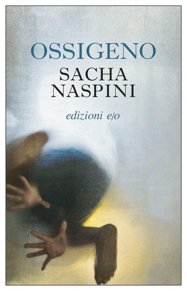 Ossigeno Sacha Naspini
