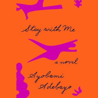 Stay with me Ayọ̀bámi Adébáyọ̀