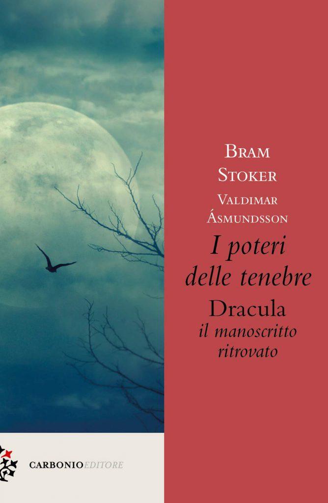 Dracula Stoker islandese Dacre Stoker I poteri delle tenebre. Dracula, il manoscritto ritrovato Bram Stoker