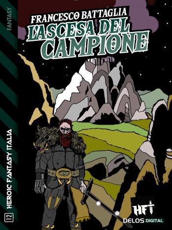 ascesa del campione Battaglia L'ascesa del campione Francesco Battaglia