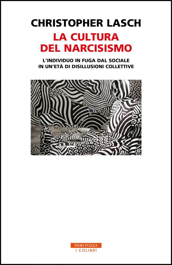 Christopher Lasch, La cultura del narcisismo. L'individuo in fuga dal sociale in un'età di disillusioni collettive
