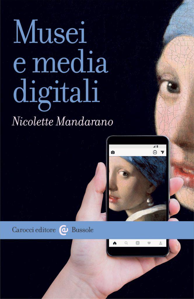 Musei e media digitali Nicolette Mandarano comunicazione digitale
