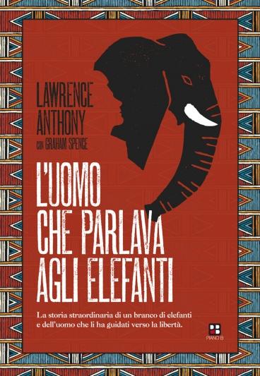 L'uomo che parlava agli elefanti Lawrence Anthony