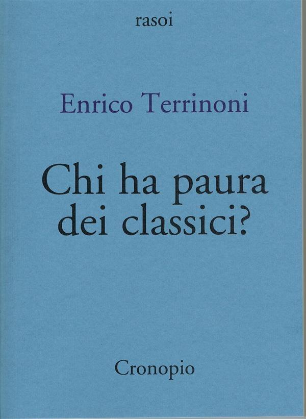 Enrico Terrinoni Chi ha paura dei classici