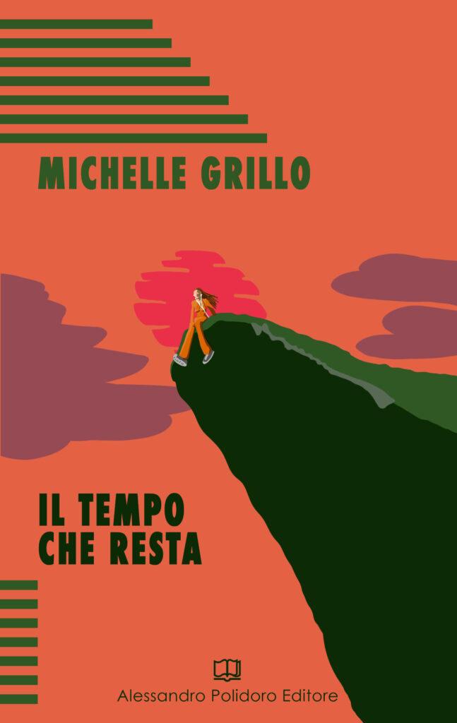 Il tempo che resta Michelle Greco
