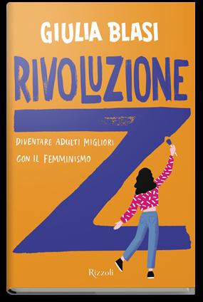 Giulia Blasi Rivoluzione Z femminismo