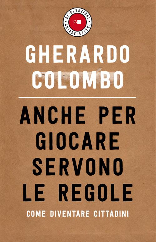 Gherardo Colombo Anche per giocare servono le regole