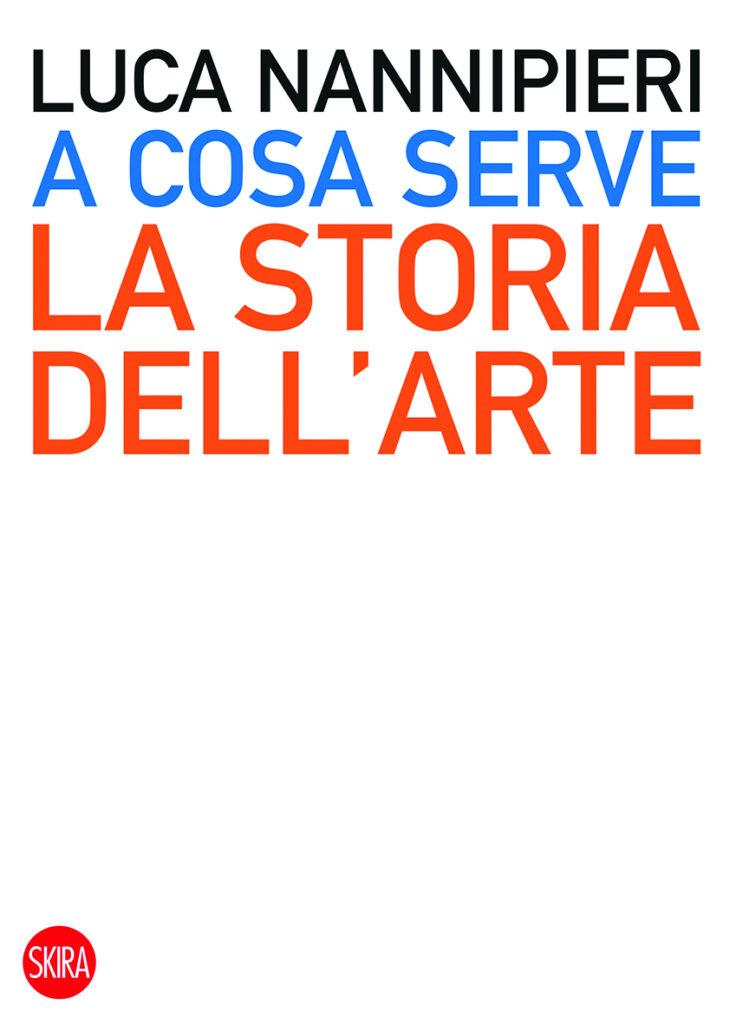 A cosa serve la Storia dell'arte Luca Nannipieri
