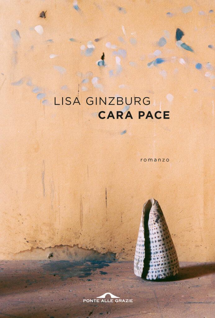 Cara pace Lisa Ginzburg Ponte alle Grazie