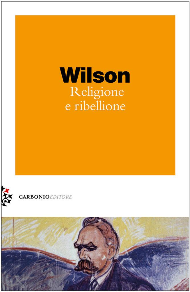 Religione e ribellione Colin Wilson