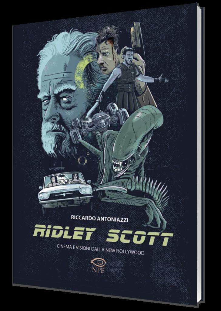 Riccardo AntoniazziRidley Scott Cinema e visioni della New Hollywood