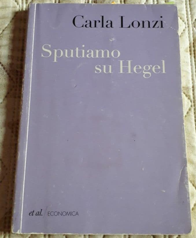Carla Lonzi Sputiamo su Hegel Francesca Giannuzzi
