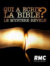 Qui a écrit la Bible Le mystère révélé